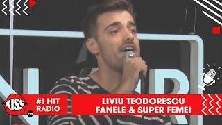Liviu Teodorescu - Fanele &amp Super femei (LIVE Kiss FM)
