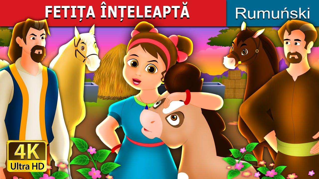 FETIȚA ÎNȚELEAPTĂ | Povesti pentru copii | Romanian Fairy Tales