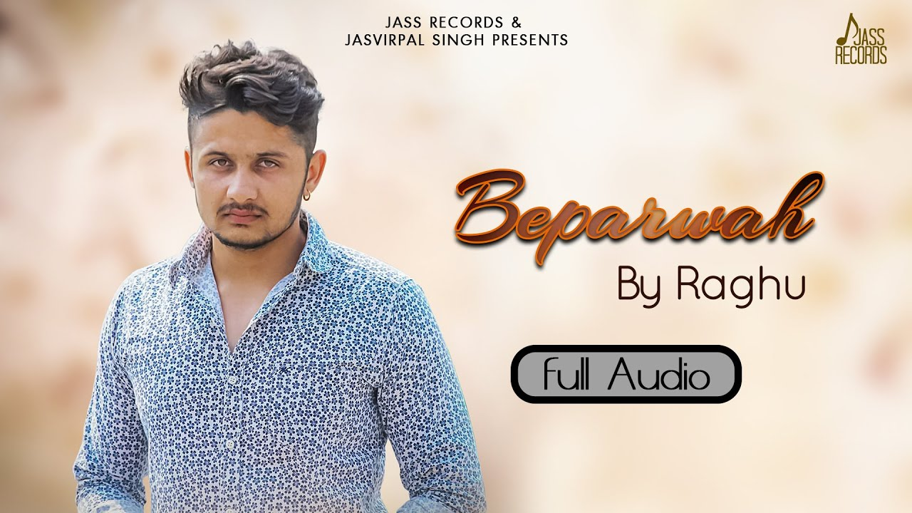 Beparwah | Raghu | New Punjabi Songs 2020 | Latest Punjabi Songs 2020 | Jass Records