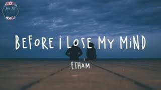Download Etham - Before I Lose My Mind (Lyric Video)