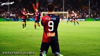 """Krzysztof piątek ►el pistolero - goals & skills 