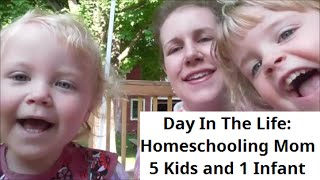 Day In The Life: 5 Kids, An Infant and Homeschooling DITL 8-10-15