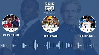 NFL Draft recap, Aaron Rodgers, Micah Parsons (4.30.21) | UNDISPUTED Audio Podcast