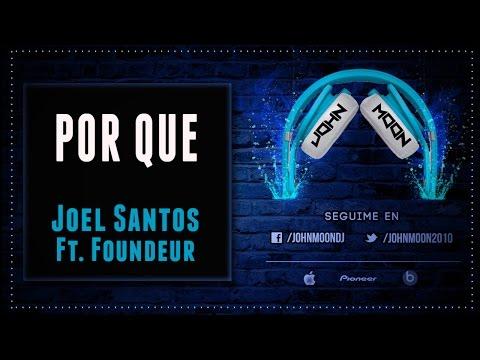 POR QUE – Joel Santos Ft. Foundeur (Bachata)