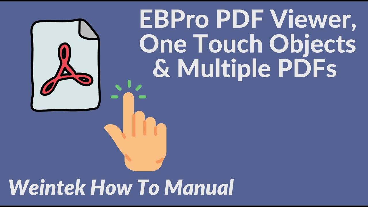 EBPro PDF Viewer, One Touch Objects & Multiple PDFs Weintek How To Manual
