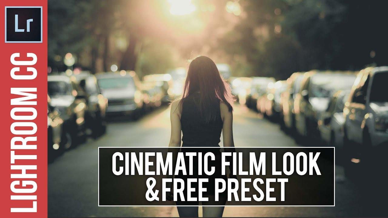 Lightroom Tutorial Cinematic Look Free Preset Youtube