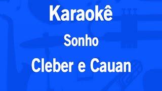 Karaokê Sonho - Cleber e Cauan