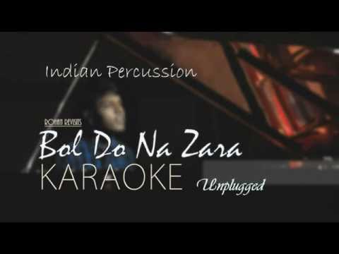 Bol Do Na Zara Karaoke | Indian Percussion Unplugged | Rohan Revisits