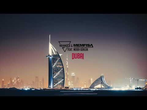 Volkan Uca & Memfisa feat. Merih Gürlük - Dubai