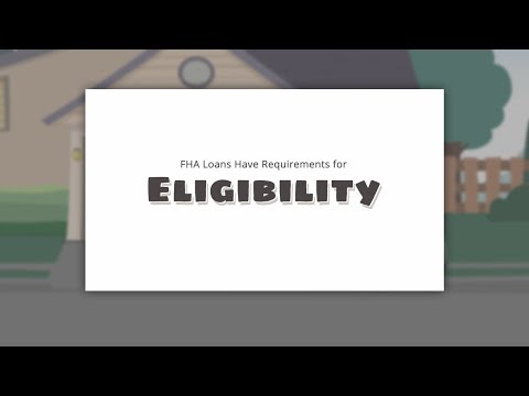 FHA Loans Have Eligibility Requirements