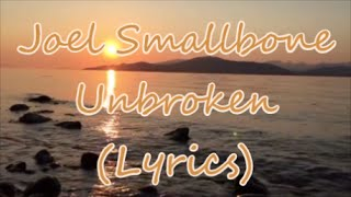 Joel Smallbone- Unbroken (Lyrics)