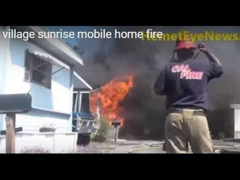 Village Sunrise mobile home fire in Hemet Ca