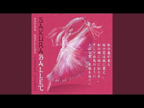 Sakura Ballet, Op 99, Scene 7: The Dance of Kasumi Putting Sakura to Sleep