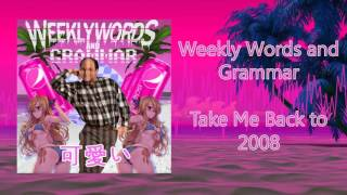 Weekly Words And Grammar - Take Me Back to 2008