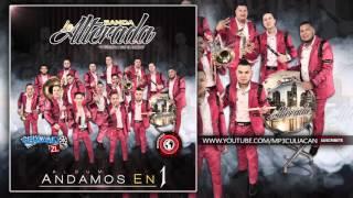 Banda La Alterada - Me Gustas Mucho (Estudio 2016)