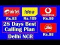 Best Calling Plan for 28 days (Delhi NCR)