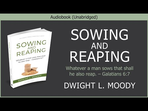Sowing And Reaping   Dwight L Moody   Free Christian Audiobook