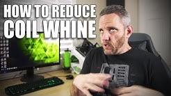How to reduce coil whine from your Video Card