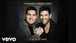 Peter Manjarres, Juancho De La Espriella - La Que No Me Conoce ( Cover Audio)