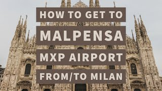 How to get from Malpensa MXP to Milan