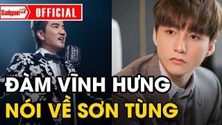 """Đàm Vĩnh Hưng khẳng định: """"Sơn Tùng MTP là người duy nhất có đế chế riêng tại Việt Nam"""" - SAIGONTV"""
