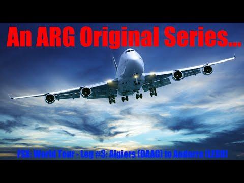 An ARG Original Series... FSX: World Tour - Leg #3: Algiers (DAAG) to Andorra (LESU) - ARatedStream