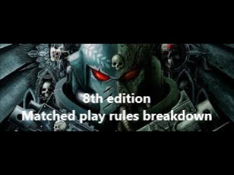 Warhammer 40k 8th edition; Matched play rules breakdown