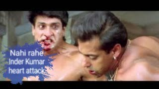 Salman Khan wanted co star Inder kumar Dies of