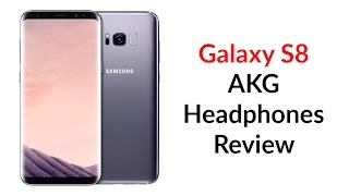 Galaxy S8 AKG Headphones Review