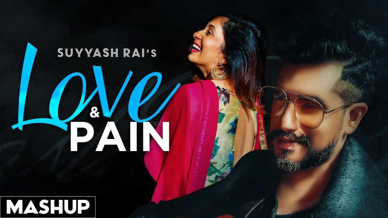 Love & Pain (Cover Mashup)   Suyyash Rai Ft Kishwer Merchant Rai   Exclusive Punjabi Song on NewSongsTV & Youtube