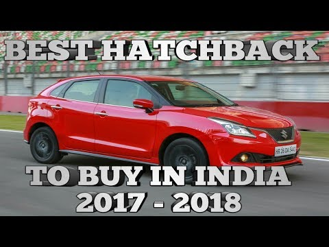 Best Hatchback To Buy In India 2017 - 2018 Top 10 hatchbacks In India 2017 | Best hatchback in india