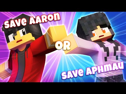 Save Aaron OR Aphmau? - [MINECRAFT - WOULD YOU RATHER?]
