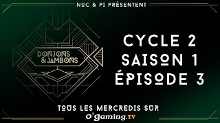 Donjons & Jambons - Cycle 2 - S01E03 - 25/11/15