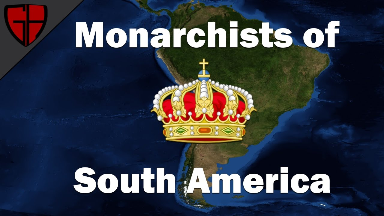 Download South American Monarchists (Monarchism Part 1) | Casual Historian