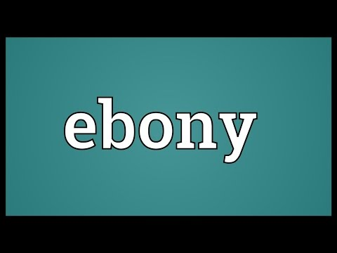 Ebony Meaning