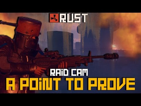 RUST: They Wanted To Prove A Point | Raid Cam