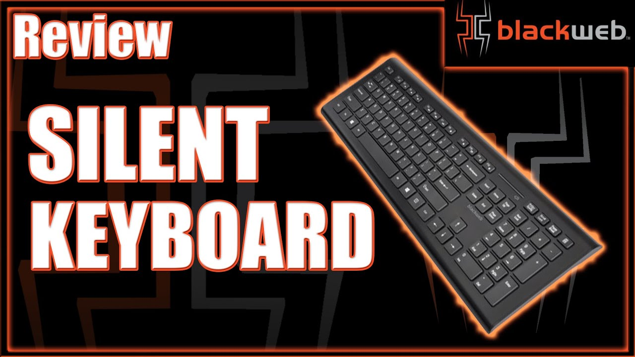 58702443efe Blackweb Silent Keyboard Review - YouTube
