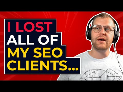 I lost all of my SEO clients...