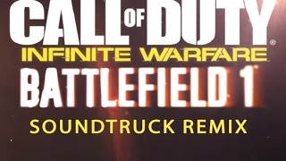 Battlefield 1 vs Call of duty  infinite warfare soundtruck remix (official)