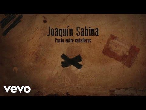 Joaquin Sabina - Pacto Entre Caballeros (Lyric Video)