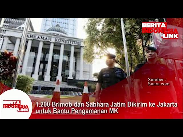 1200 Brimob dan Sabhara Jawa Timur dikirim ke Jakarta utk bantu pengamanan MK