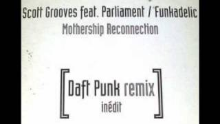 Scott Grooves feat. Parliament Funkadelic - Mothership reconnection (daft punk remix)