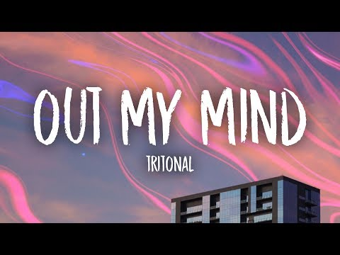 Tritonal - Out My Mind (Lyrics) ft. Riley Clemmons