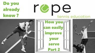 Tennis Tips -  How you can easily improve your Serve Part 2