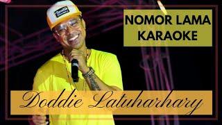 NOMOR LAMA - DODDIE LATUHARHARY ( KARAOKE VERSION )