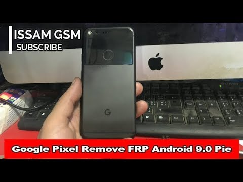 bee0a3541f Google Pixel Remove FRP Android 9.0 Pie
