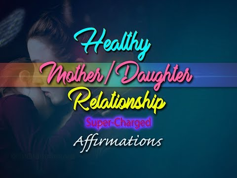 Happy Mother Daughter Relationship - For Mothers Healing Relationships with their Daughters