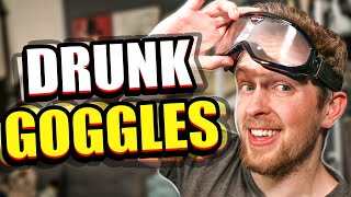 I bought drunk goggles to simulate drunk driving