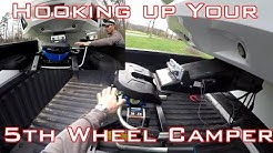 """How To"" Hooking up your 5th Wheel Camper"