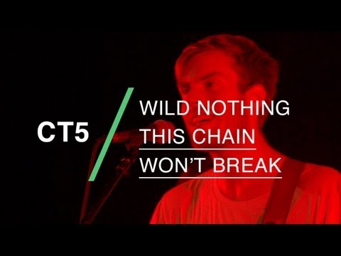 "Wild Nothing performs ""This Chain Won't Break"" at CT5"